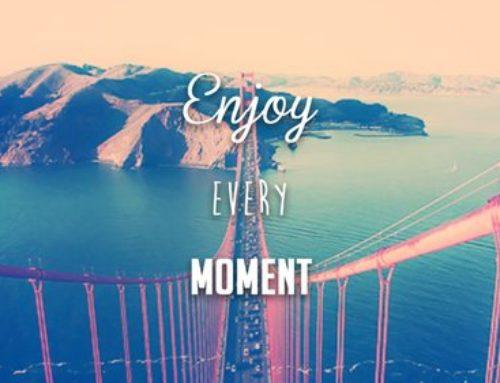 Profiter du moment présent…